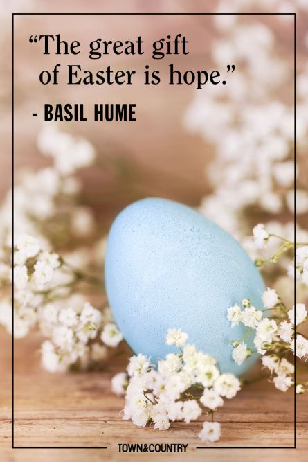 Source:https://www.townandcountrymag.com/leisure/arts-and-culture/g18211259/best-easter-quotes-sayings